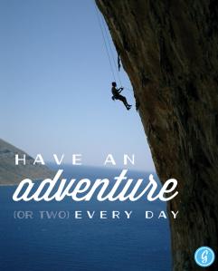 Inspirational_HaveAnAdventureOrTwoEveryDay_1